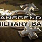 The temporary trans soldier ban is necessary. I'll explain why. By Arch Kennedy